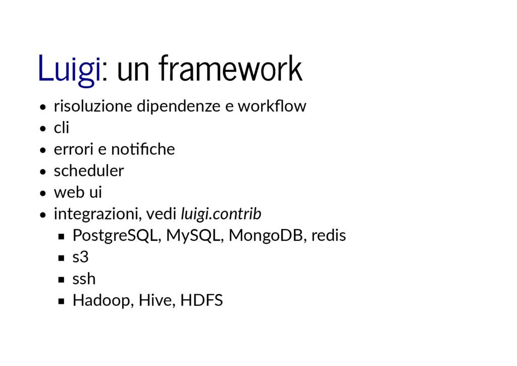 : un framework : un framework Luigi Luigi risol...