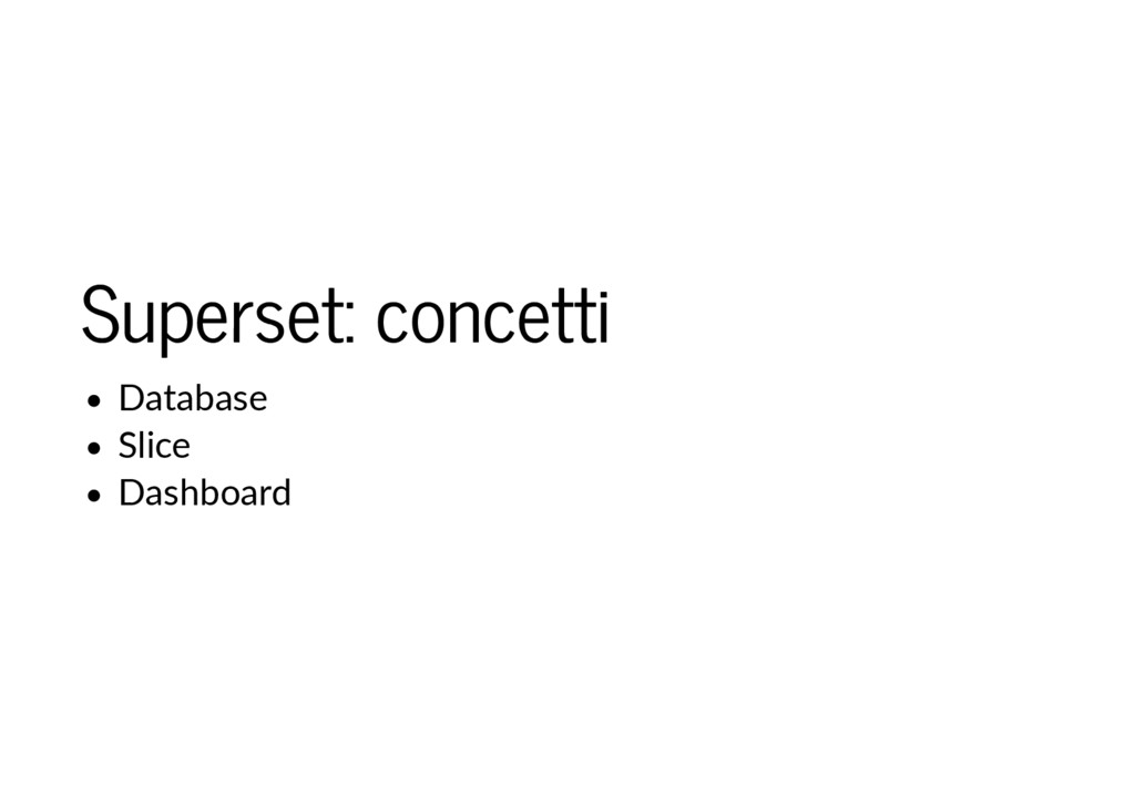 Superset: concetti Superset: concetti Database ...