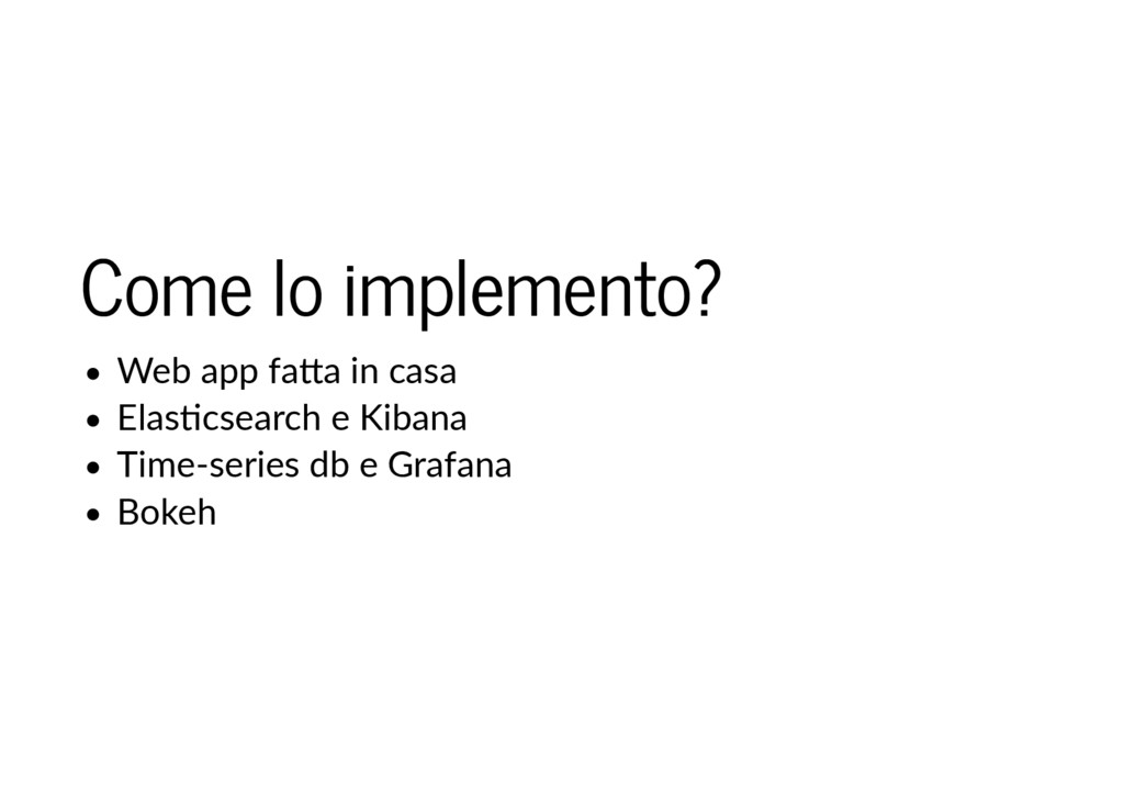 Come lo implemento? Come lo implemento? Web app...