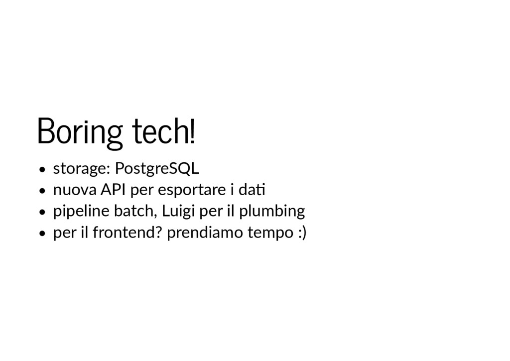 Boring tech! Boring tech! storage: PostgreSQL n...