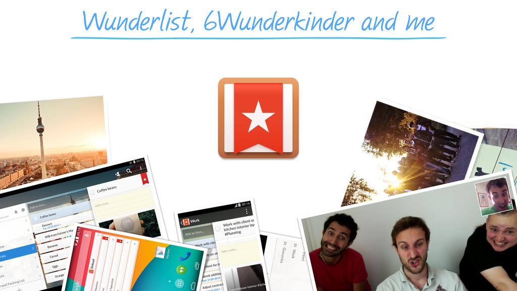 Wunderlist, 6Wunderkinder and me