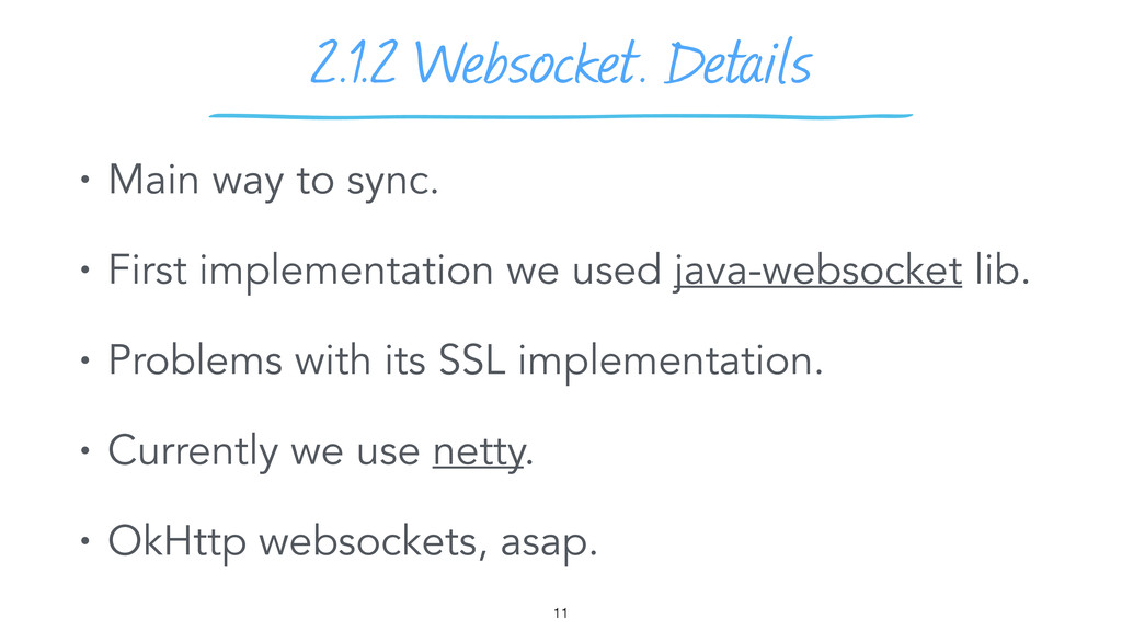 2.1.2 Websocket. Details 11 • Main way to sync....