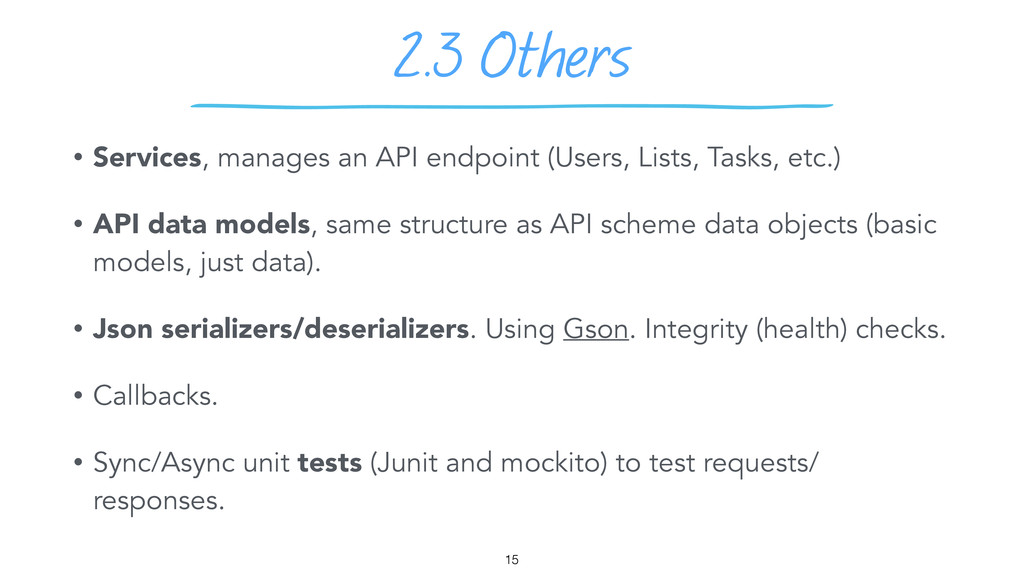 2.3 Others 15 • Services, manages an API endpoi...