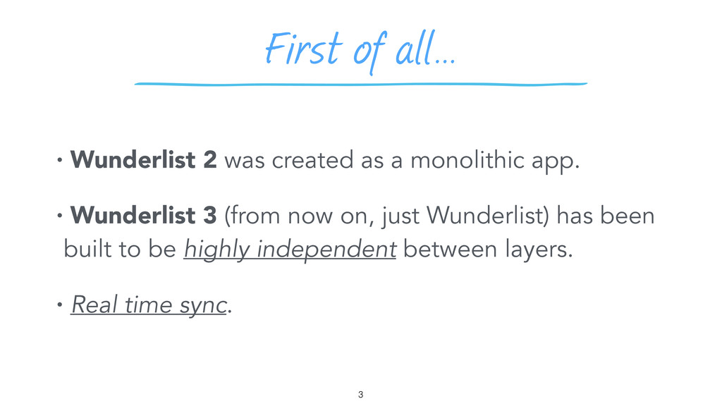 First of all… 3 • Wunderlist 2 was created as a...