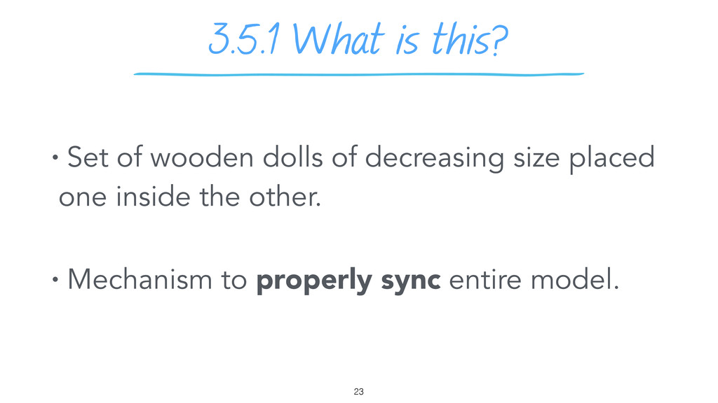 3.5.1 What is this? 23 • Set of wooden dolls of...