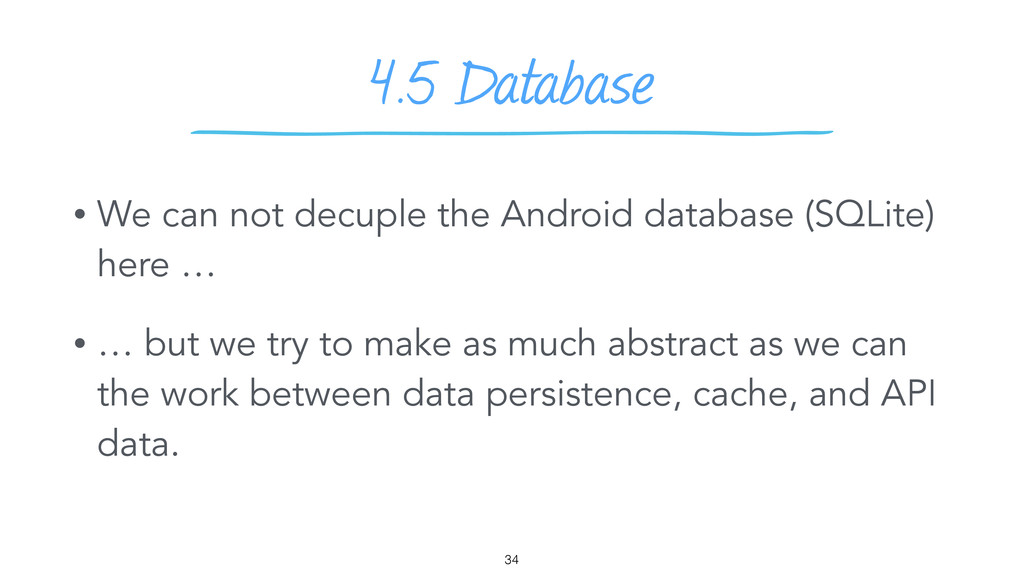 4.5 Database • We can not decuple the Android d...