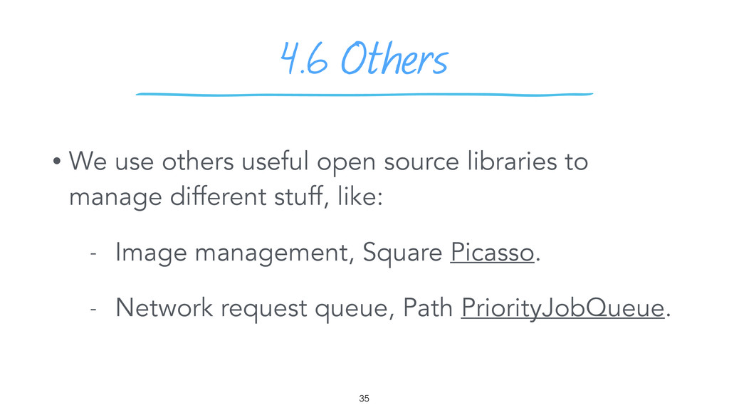 4.6 Others • We use others useful open source l...