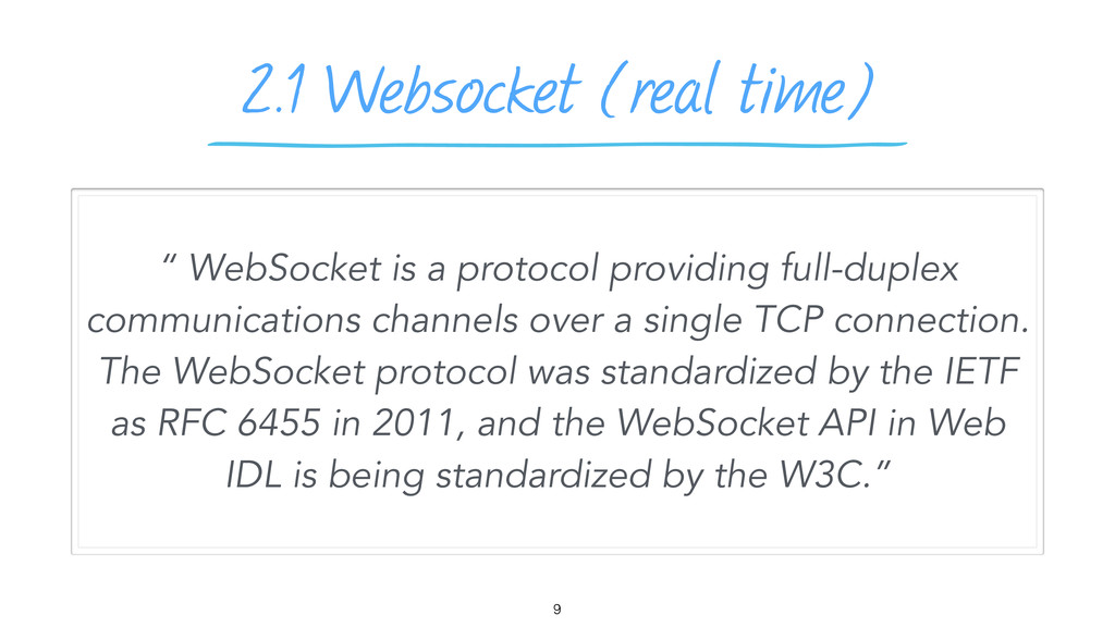 """2.1 Websocket (real time) 9 """" WebSocket is a pr..."""