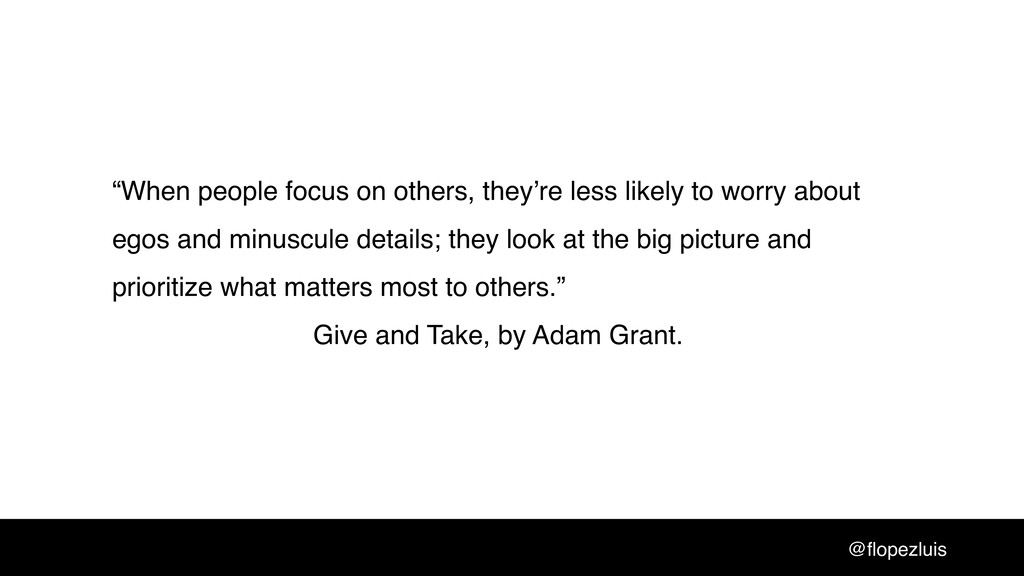 """""""When people focus on others, they're less like..."""