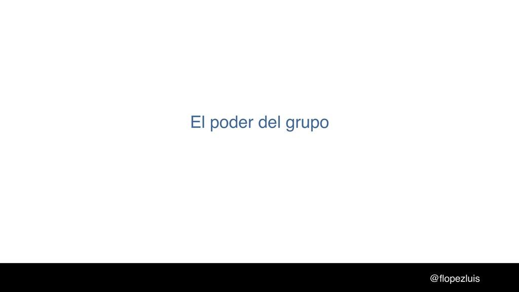 @flopezluis El poder del grupo