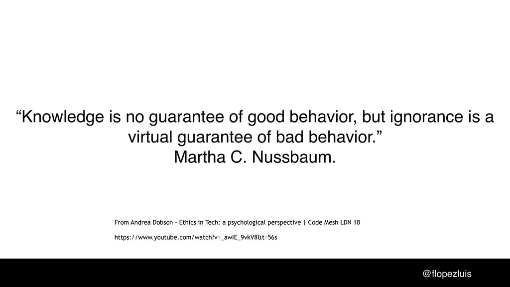 """@flopezluis """"Knowledge is no guarantee of good ..."""