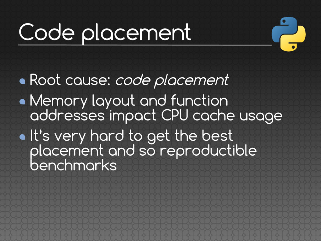 Root cause: code placement Memory layout and fu...
