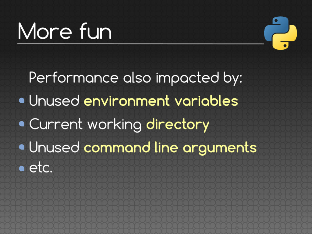 Performance also impacted by: Unused environmen...