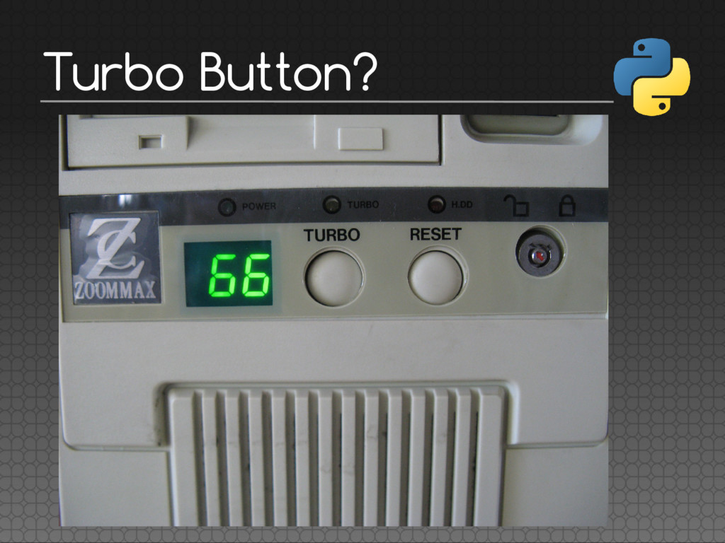 Turbo Button?