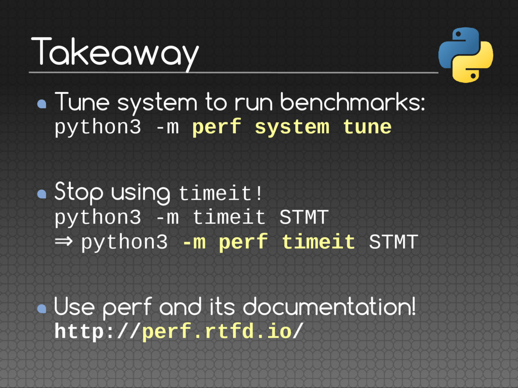 Tune system to run benchmarks: python3 -m perf ...