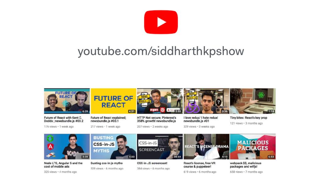 youtube.com/siddharthkpshow