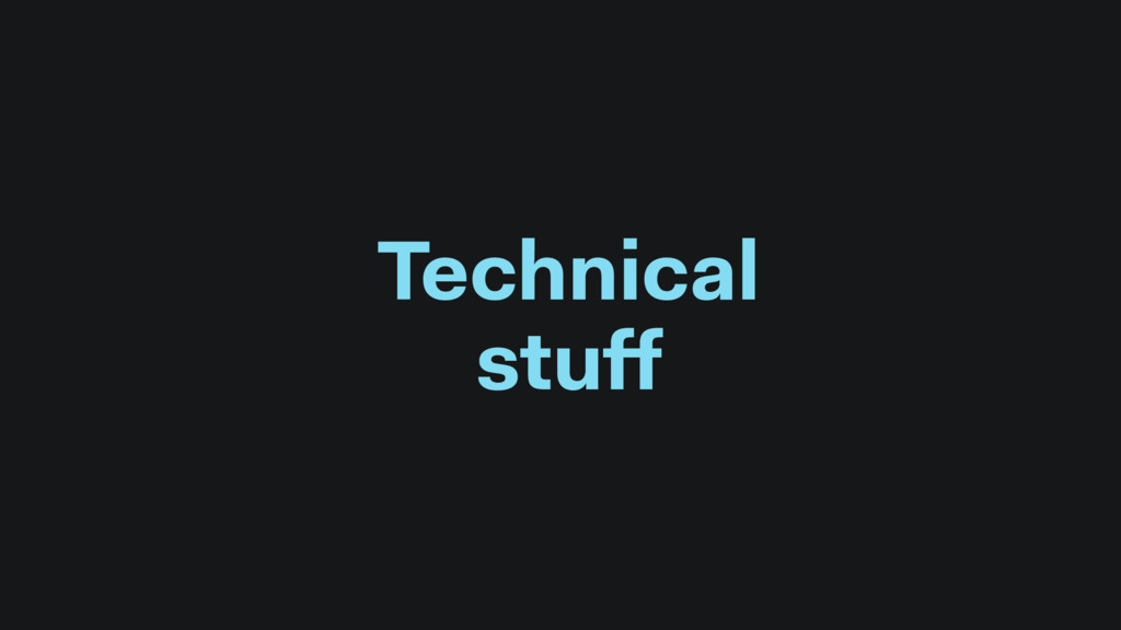 Technical stuff