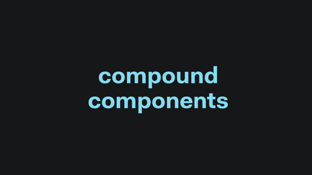 compound components