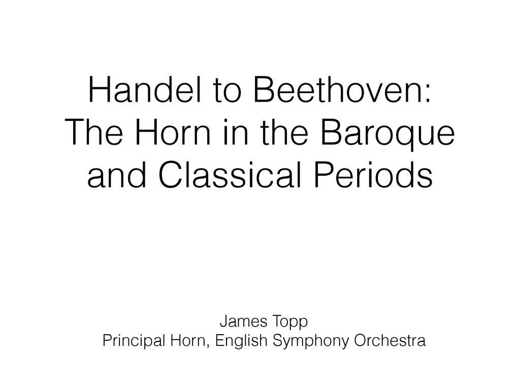Handel to Beethoven: The Horn in the Baroque an...