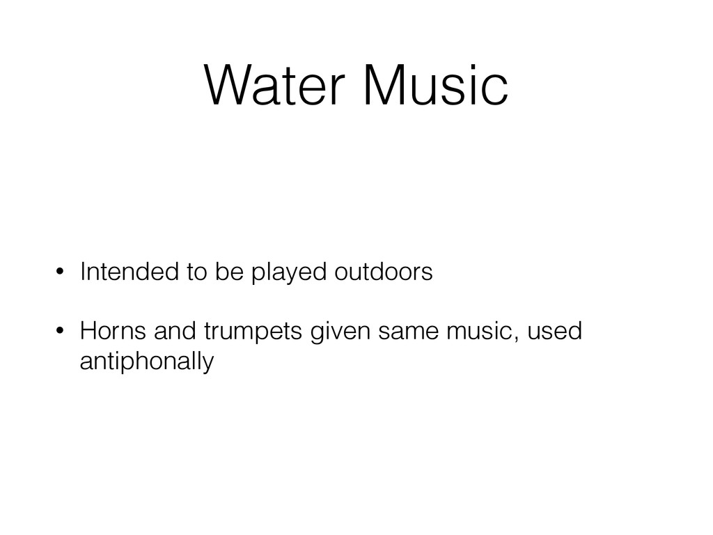 Water Music • Intended to be played outdoors • ...