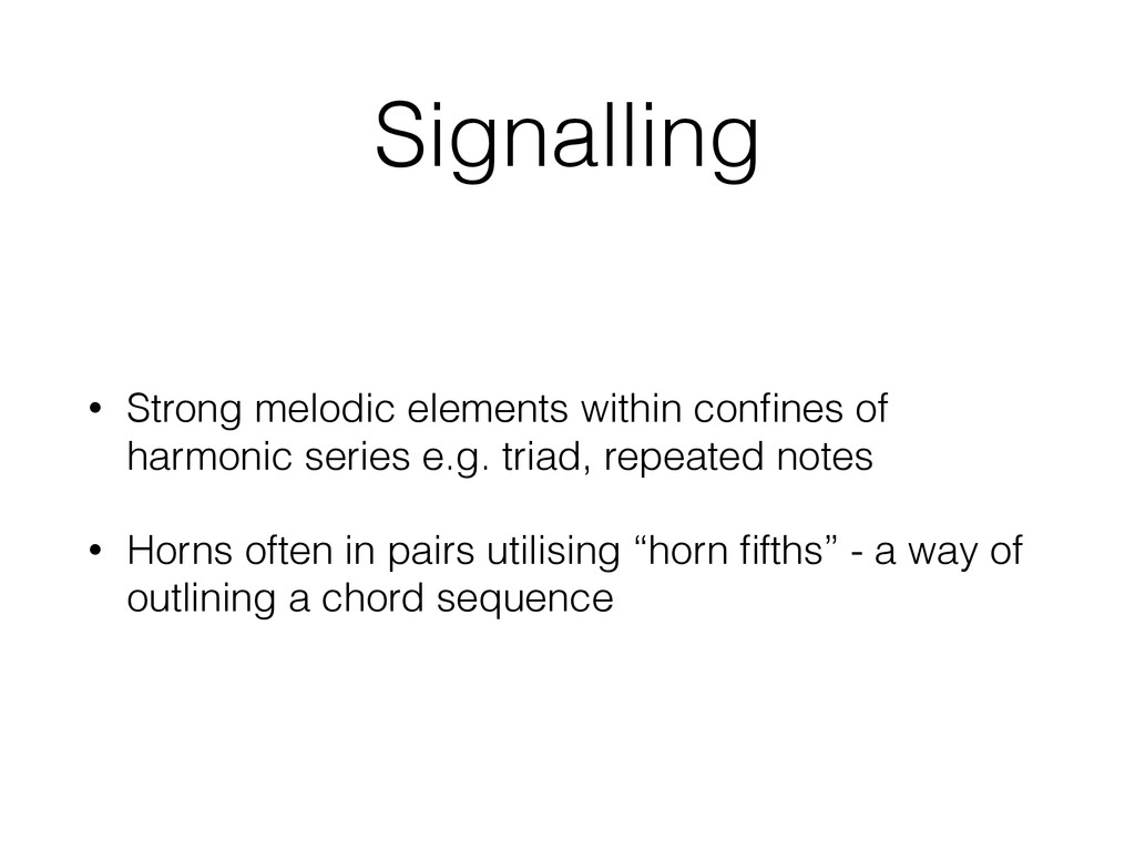Signalling • Strong melodic elements within con...