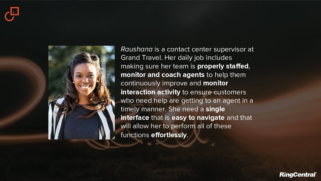 Raushana is a contact center supervisor at Gran...