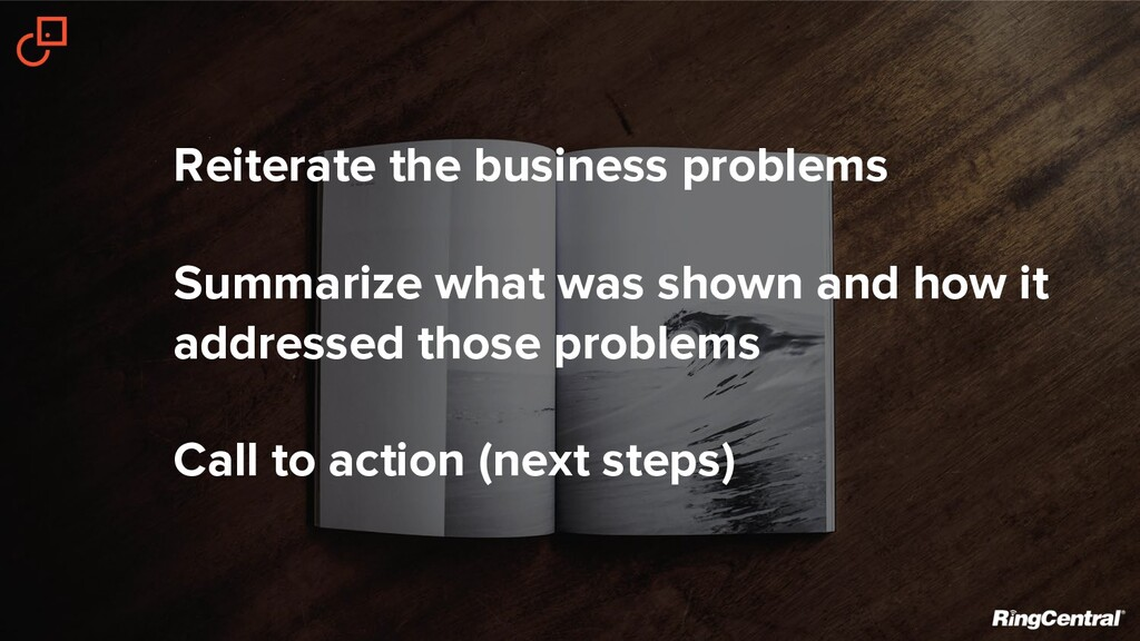 Reiterate the business problems Summarize what ...