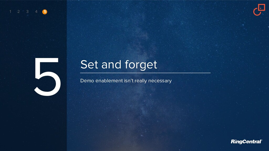 Set and forget 5 Demo enablement isn't really n...