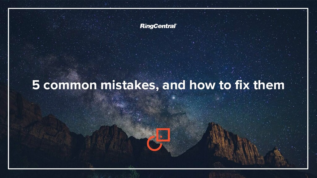 5 common mistakes, and how to fix them