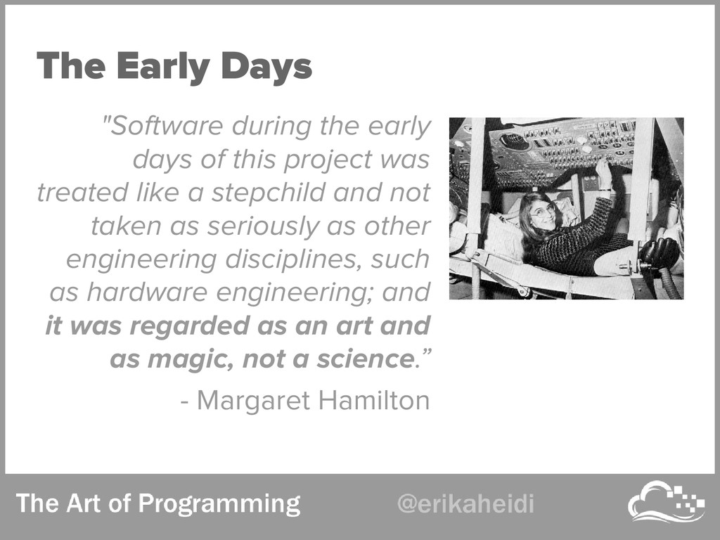 "The Early Days ""Software during the early days ..."