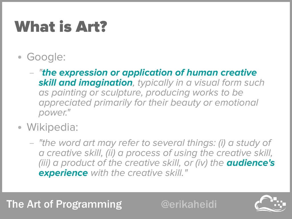 "What is Art? ● Google: – ""the expression or app..."