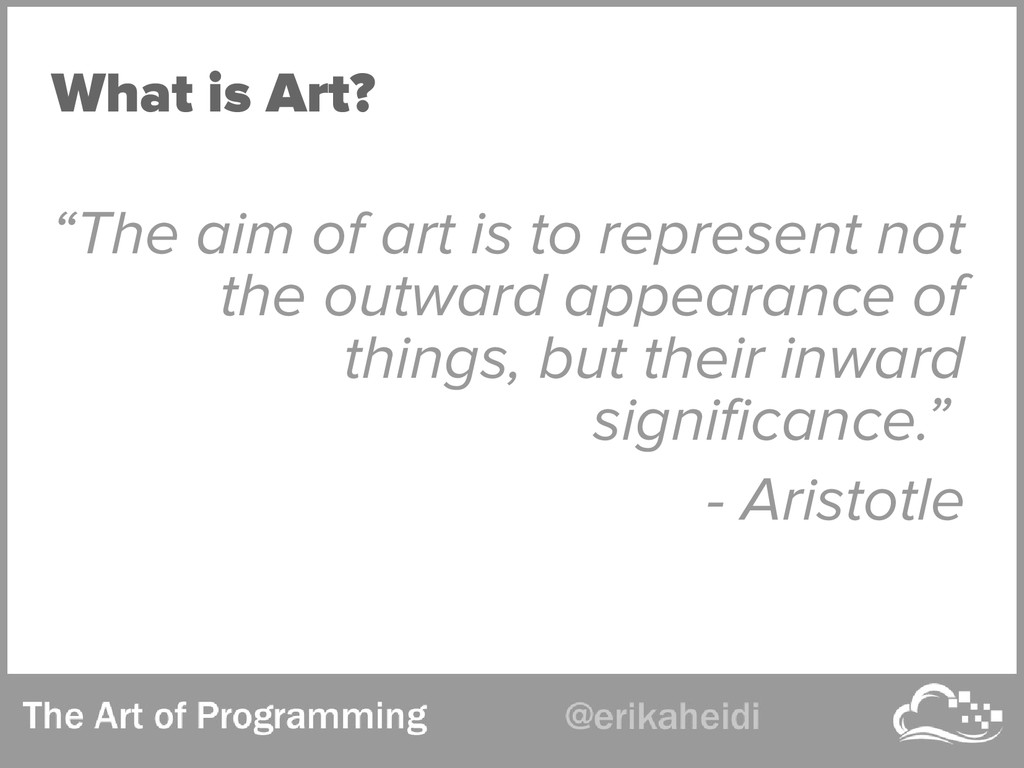 "What is Art? ""The aim of art is to represent no..."