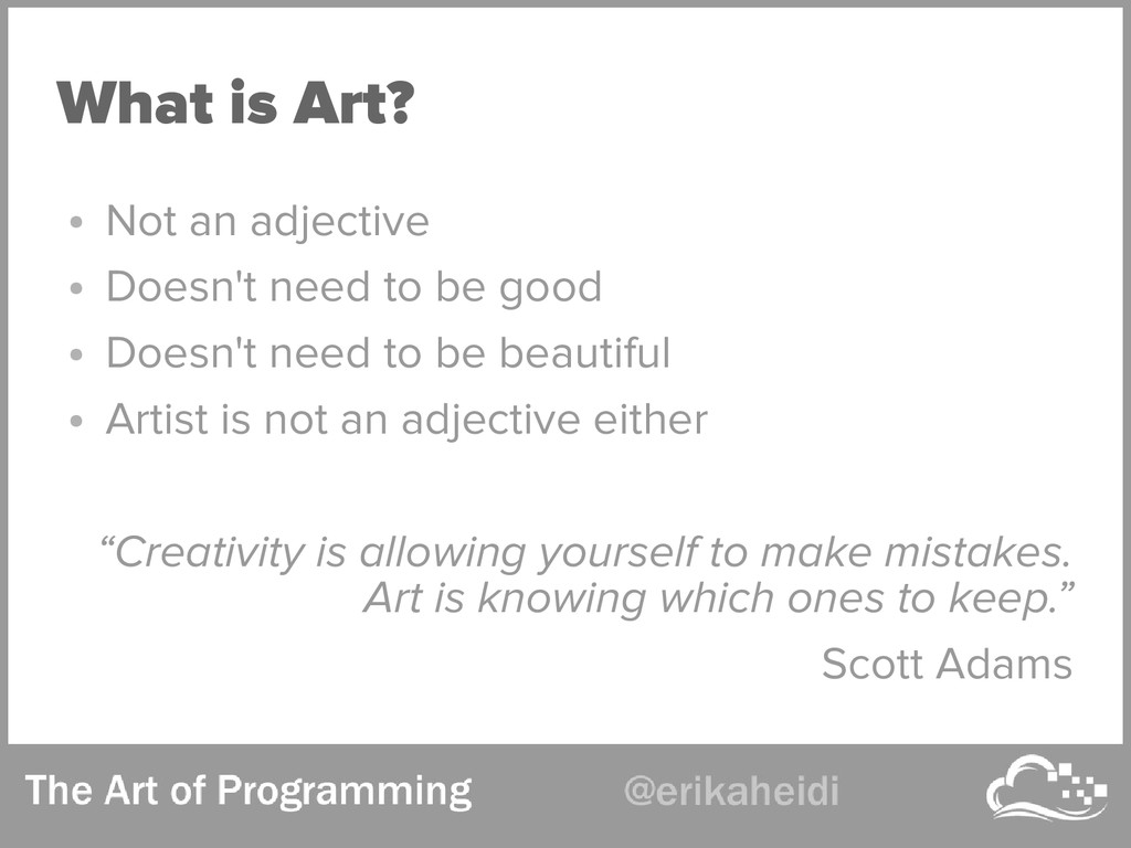 What is Art? ● Not an adjective ● Doesn't need ...