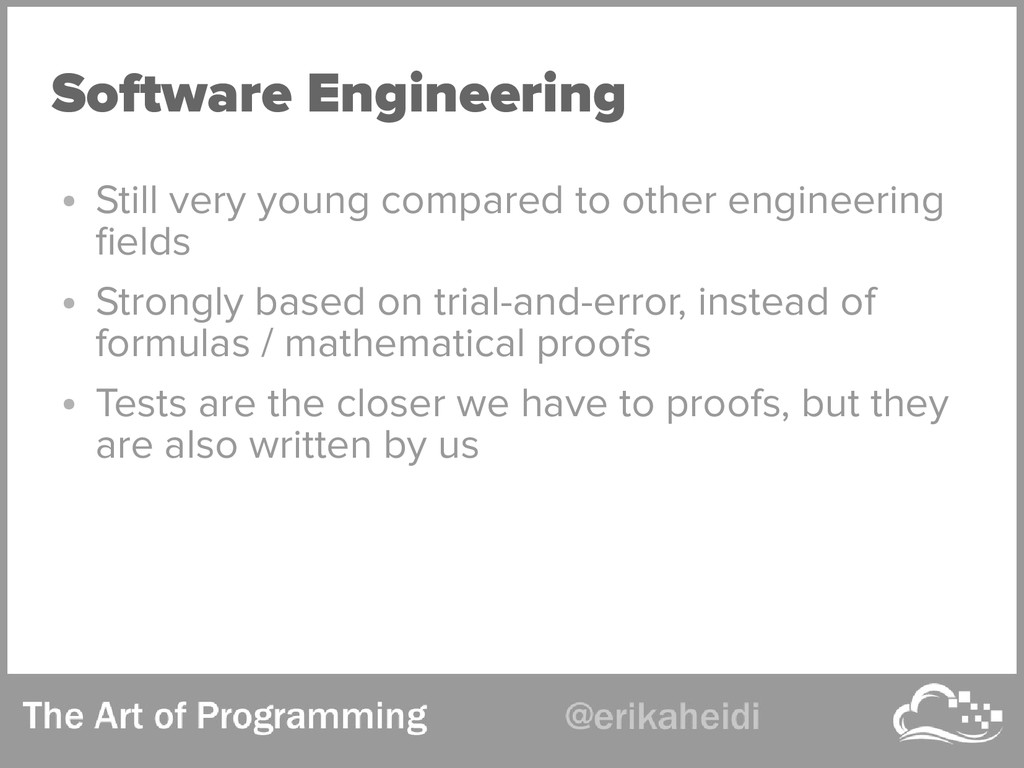 Software Engineering ● Still very young compare...