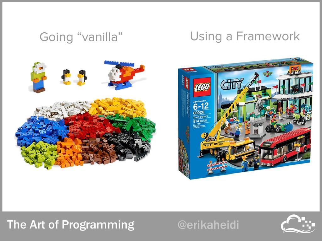 """Going """"vanilla"""" Using a Framework"""