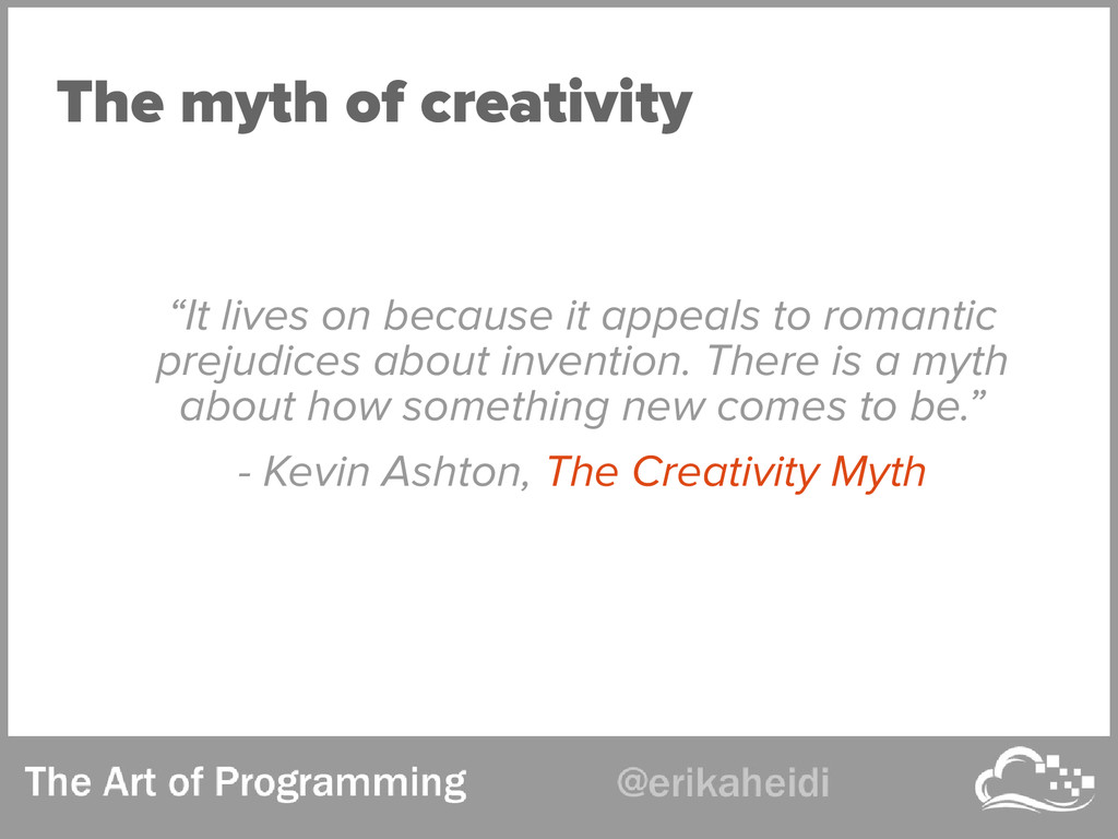 "The myth of creativity ""It lives on because it ..."