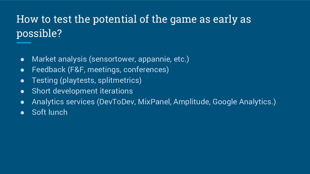 How to test the potential of the game as early ...