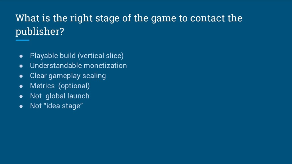 What is the right stage of the game to contact ...