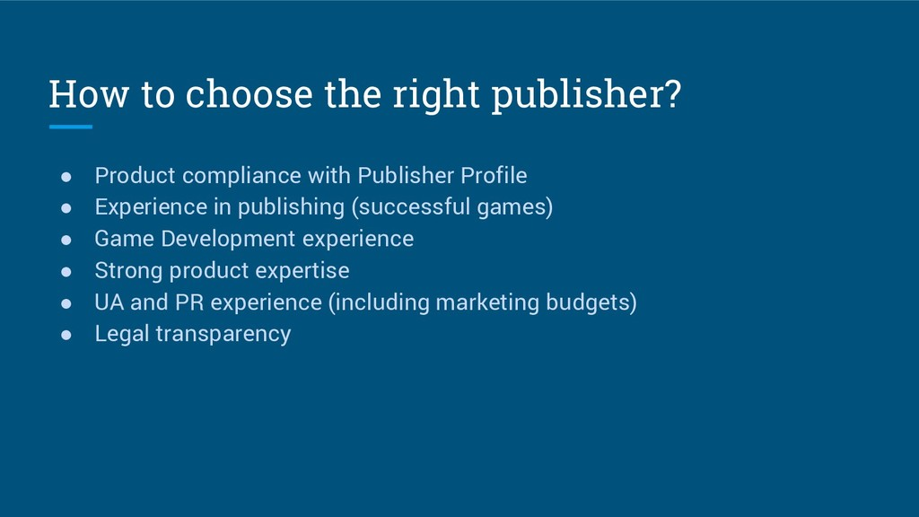 How to choose the right publisher? ● Product co...