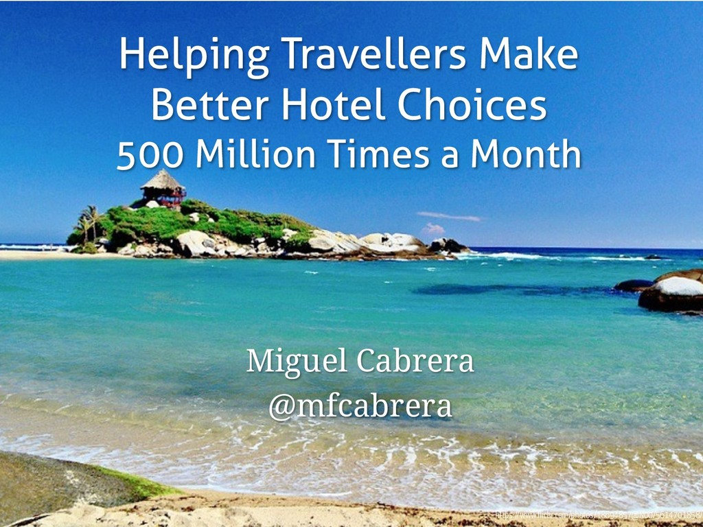 Helping Travellers Make Better Hotel Choices 50...