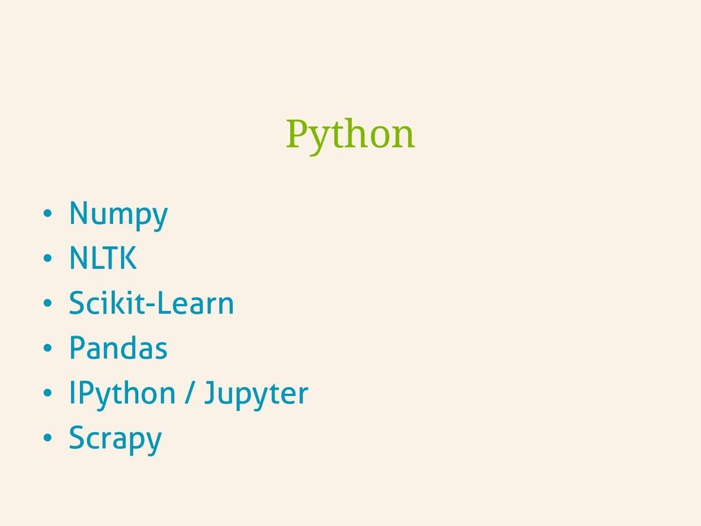 • Numpy • NLTK • Scikit-Learn • Pandas • I...
