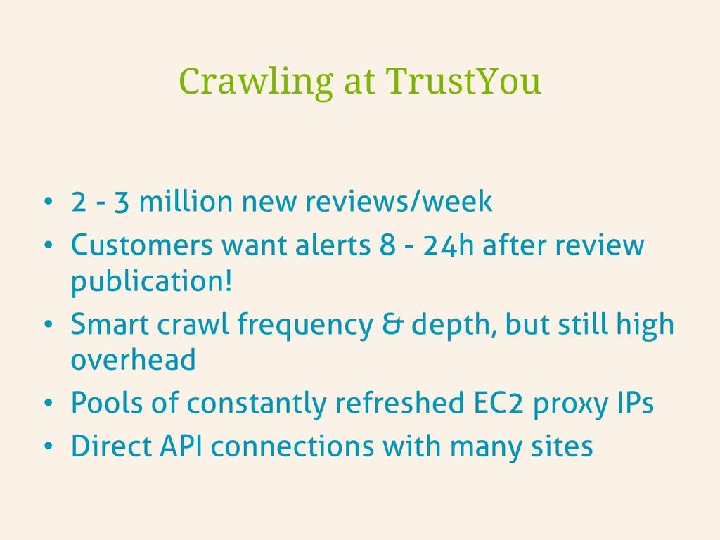 • 2 - 3 million new reviews/week • Customers ...