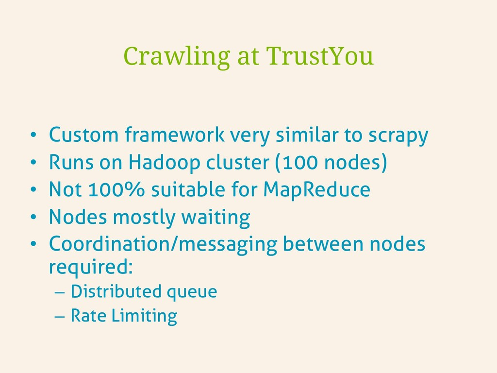 • Custom framework very similar to scrapy • R...