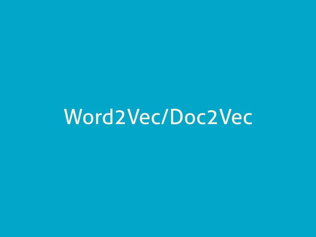 Word2Vec/Doc2Vec
