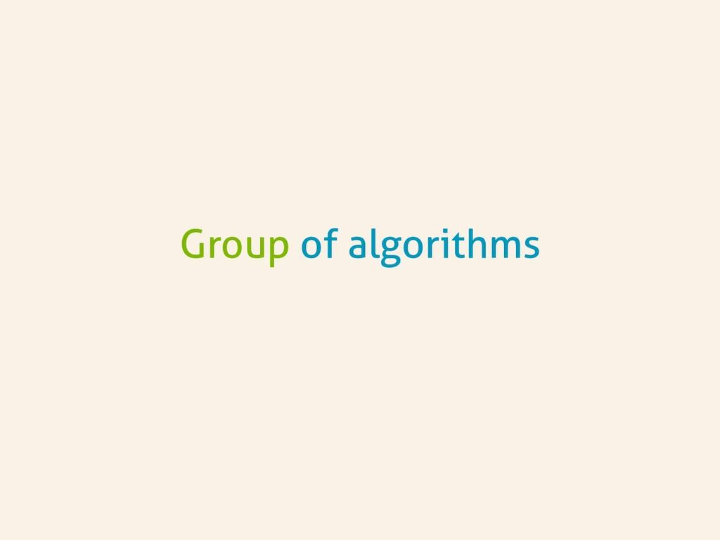 Group of algorithms