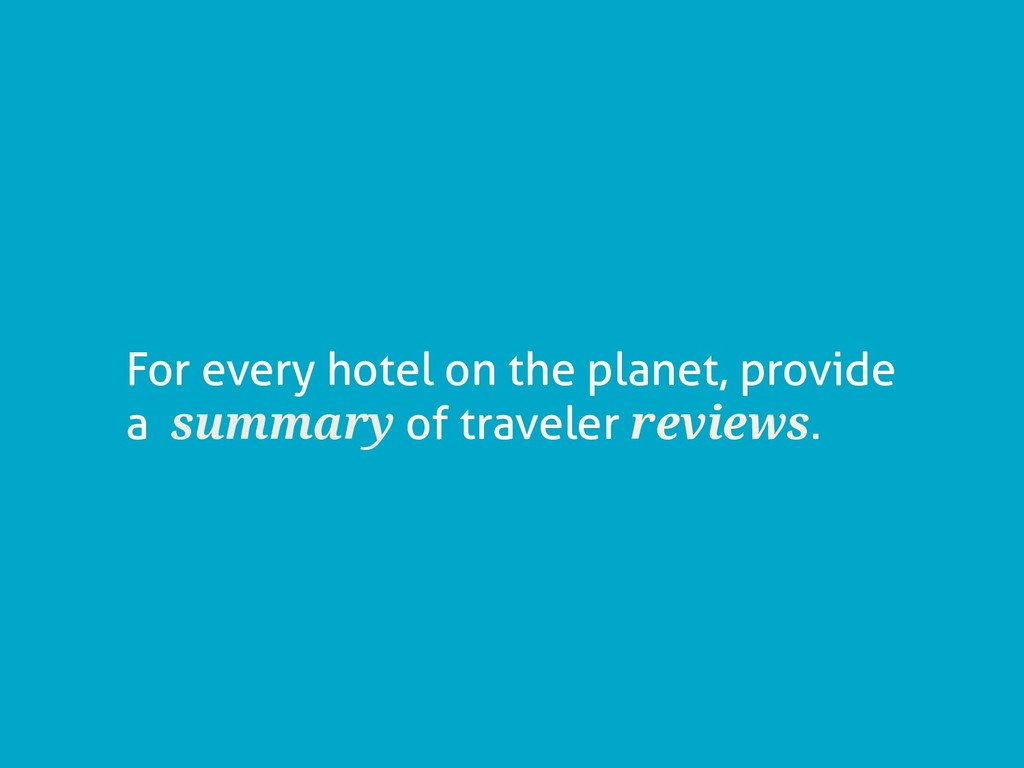 For every hotel on the planet, provide a summar...
