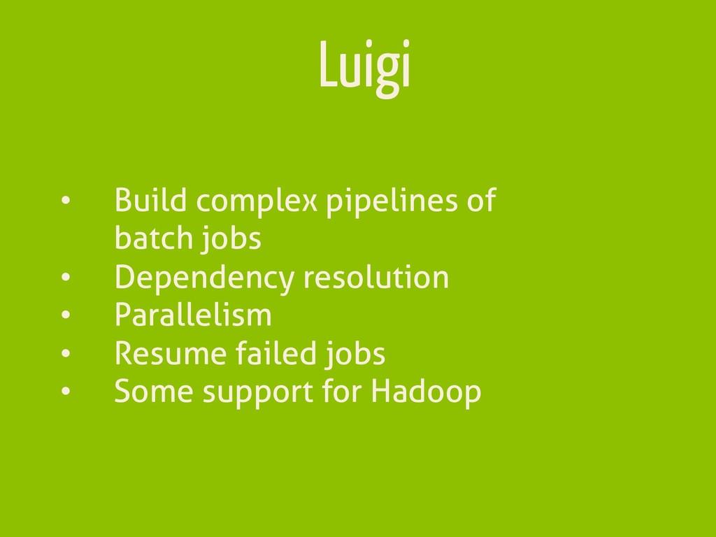 Luigi • Build complex pipelines of batch jobs ...
