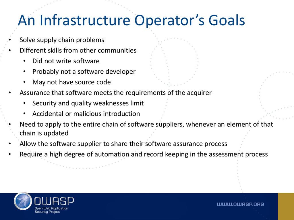 An Infrastructure Operator's Goals • Solve supp...