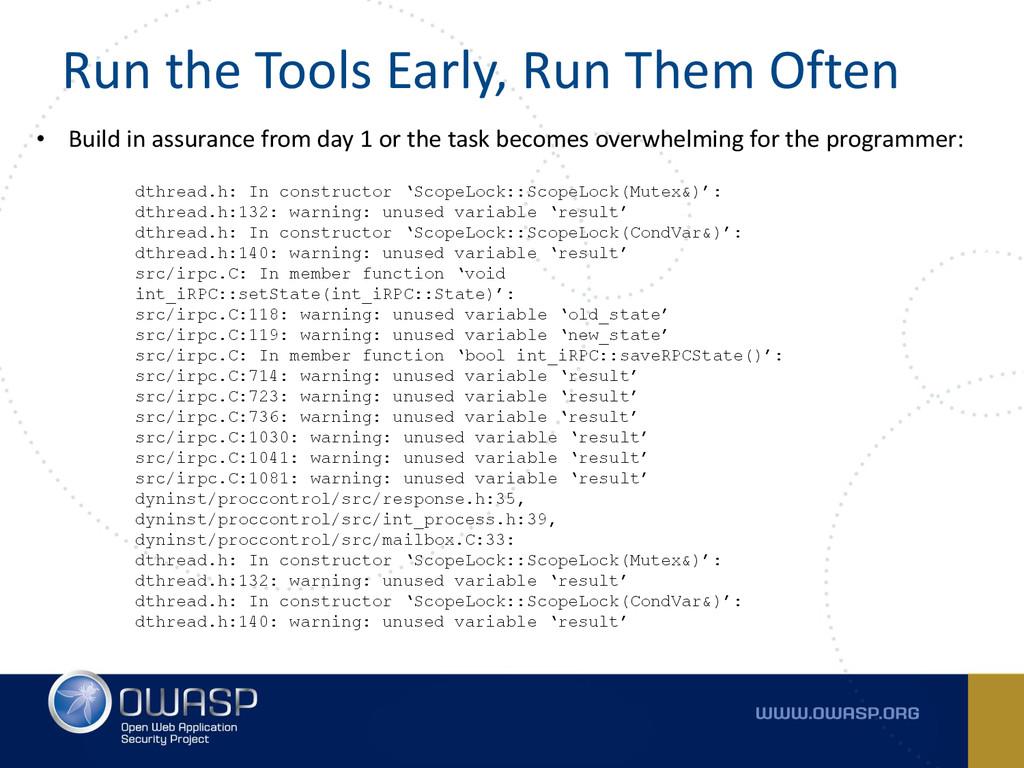 Run the Tools Early, Run Them Often • Build in ...