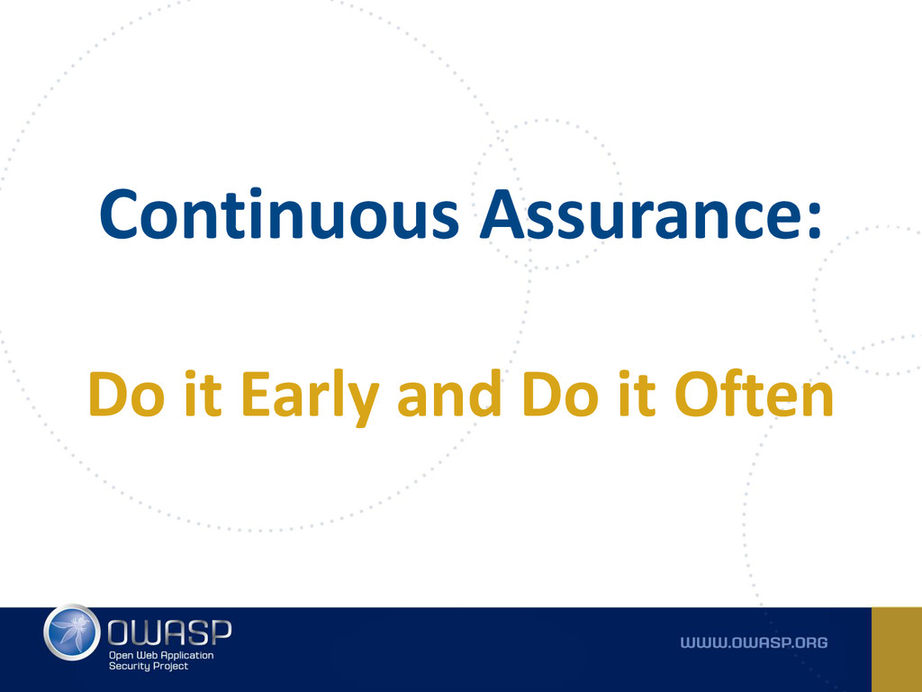 Continuous Assurance: Do it Early and Do it Oft...